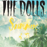 "The Dolls ""Summer of '93"""