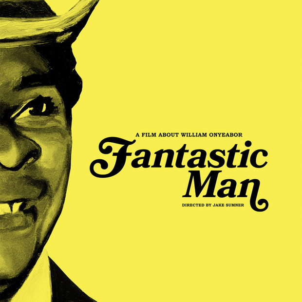"Fantastic Man: Filmmaker Jake Sumner and record label Luaka Bop try to answer the question: ""Who Is William Onyeabor?"""