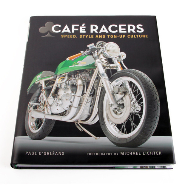 Café Racers: Speed, Style and Ton-up Culture: A highly visual survey of 1960s British sub-culture inspired motorcycle designs