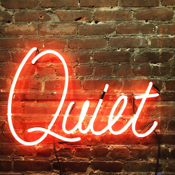Quot Quiet Quot Neon Sign Cool Hunting
