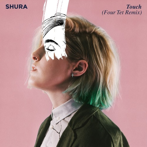 Shura Touch Four Tet Remix Cool Hunting