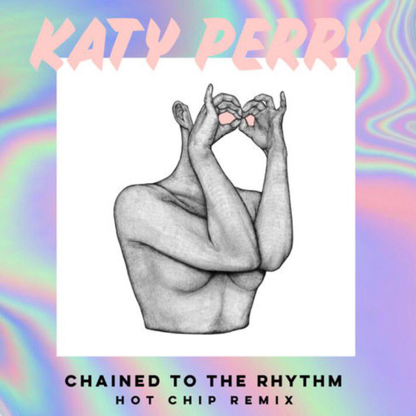 Katy Perry: Chained to the Rhythm (Hot Chip Remix)