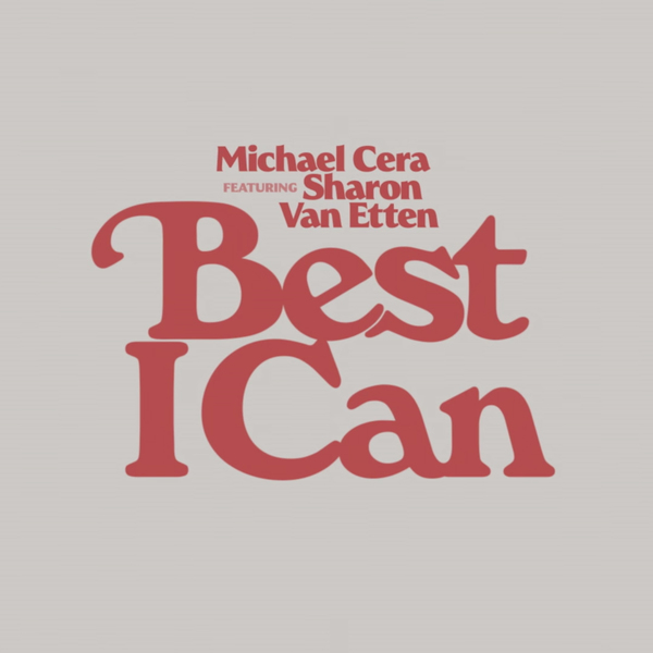 Michael Cera feat. Sharon Van Etten: Best I Can