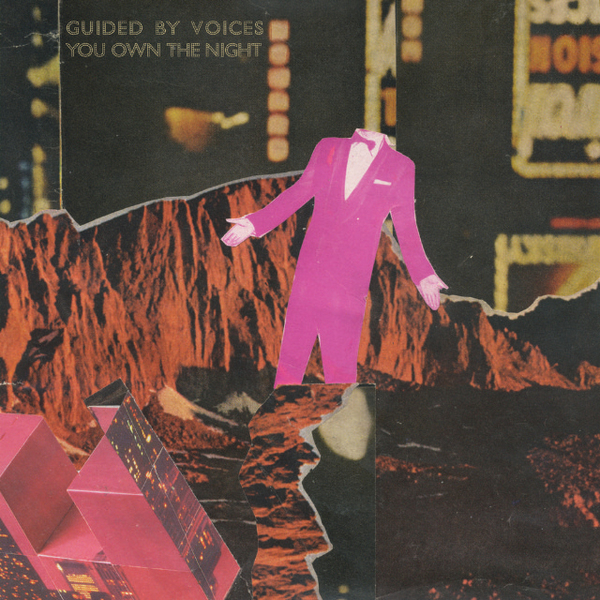 Guided by Voices: You Own The Night