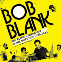 The Blank Generation: Blank Tapes NYC 1975-1985