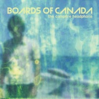 Boards of Canada : Campfire Headphase