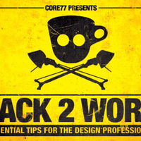 Hack2Work: Core77's Essential Tips for the Design Professional