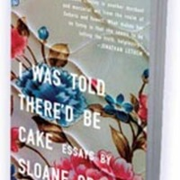 Sloane Crosley: I Was Told There Would Be Cake