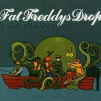 Fat Freddy's Drop: Based On A True Story