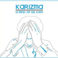 Karizma: A Mind of Its Own
