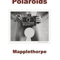 Mapplethorpe: Polaroids