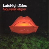 Nouvelle Vague: Late Night Tales