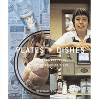 Plates And Dishes: The Foods And Faces Of The American Diner