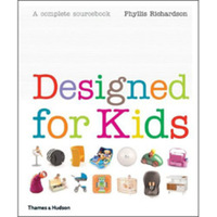 Designed For Kids: A Complete Sourcebook