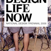 Design Life Now: National Design Triennial 2006 Catalogue