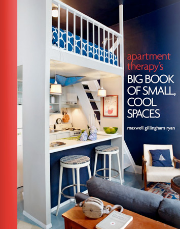 Apartment Therapy\'s Big Book of Small, Cool Spaces - Cool Hunting