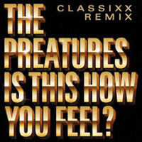 preatures-classixx-how-you-feel.jpg