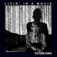 future-punx-livin-movie.jpg