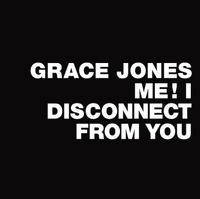 grace-jones-me-disconnect-you.jpg